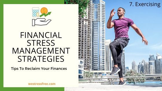 Financial Stress Management Strategy 7. Exercising
