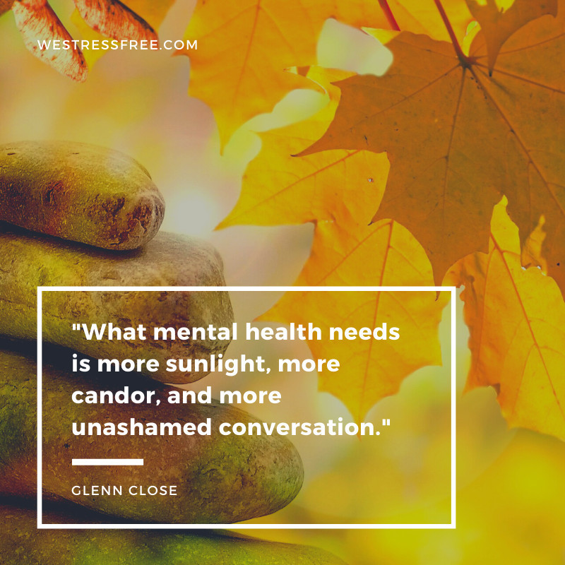 Glenn Close Quote about Mental Health