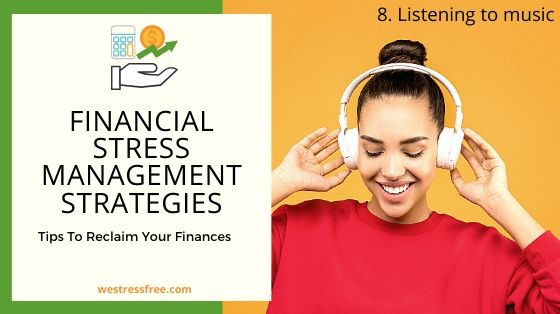 Financial Stress Management Strategy 8. Listening to music