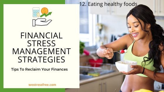 Financial Stress Management Strategy 12. Eating healthy foods