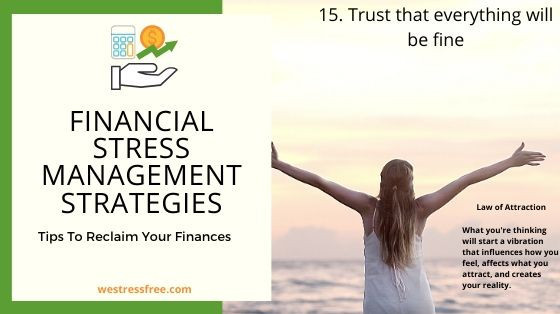 Financial Stress Management Strategy 15. Trust that everything will be fine