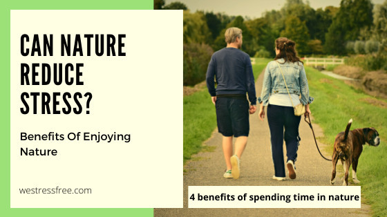 4 benefits of spending time in nature