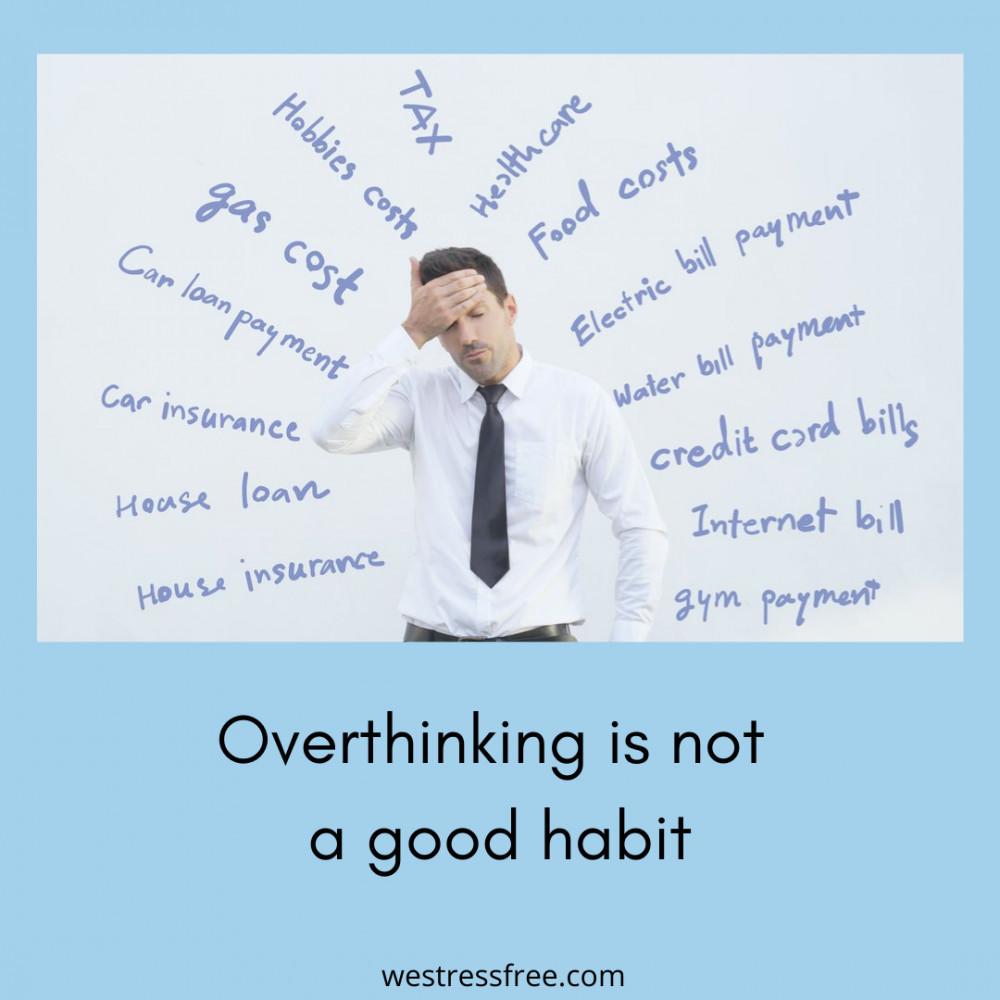 Overthinking is not a good habit