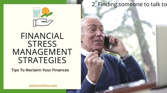 Financial Stress Management Strategy 2. Finding someone to talk to
