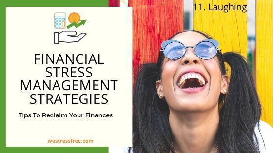 Financial Stress Management Strategy 11. Laughing