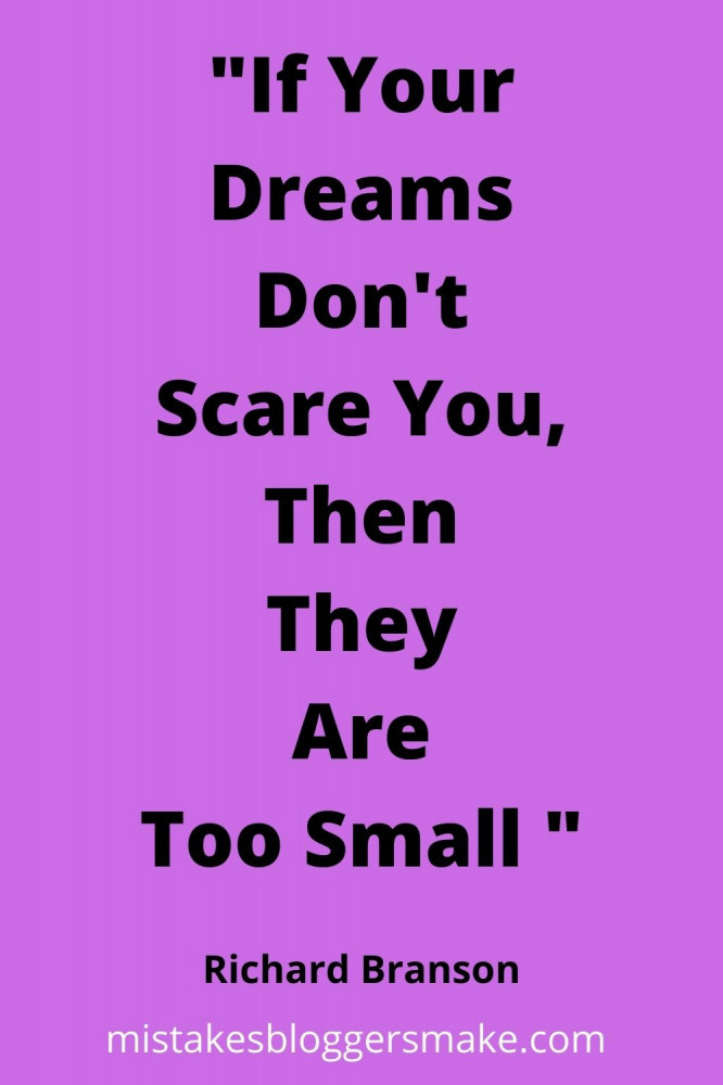 If-Your-Dreams-Don't-Scare-You-Then-They-Are-Too-Small