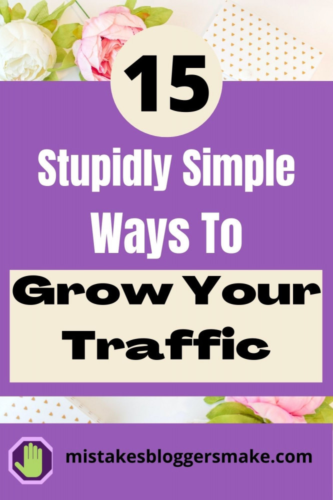 15-stupidly-simple-ways-to-grow-your-traffic