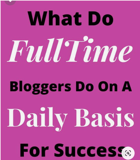 what-do-fulltime-bloggers-do-on-a-daily-basis-for-success