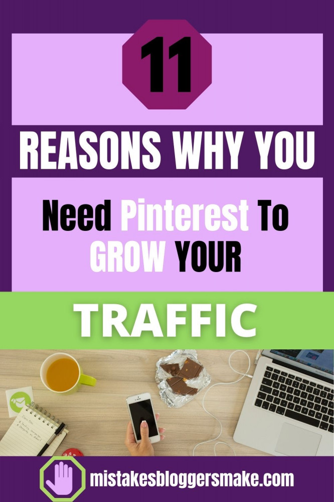 11-reasons-why-you-need-pinterest-to-grow-your-traffic