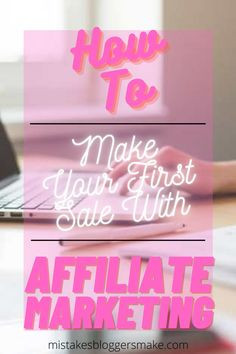 How to make your first sale with affiliate marketing