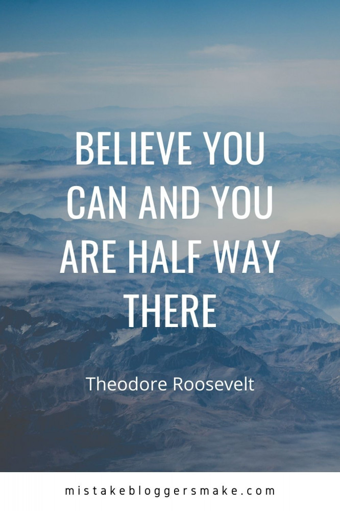 Believe-You-Can-And-You-Are-Half-Way-There