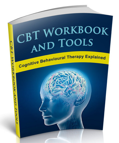 The CBT Workbook And Tools - Cognitive Behavioural Therapy Explained