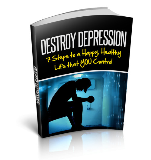 The Main Destroy Depression E-Book - 7 Steps to a Happy, Healthy Life That You Control
