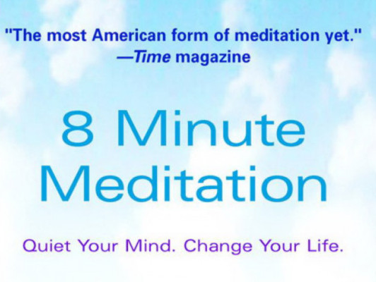 The Cover of the 8 Minute Meditation Book - Quiet Your Mind. Change Your Life.