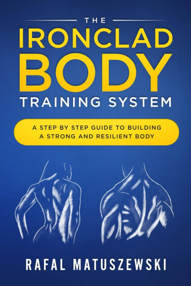 The Ironclad Body Training System