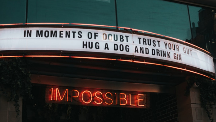 If someone tells you you can't do something prove them wrong - impossible marquee
