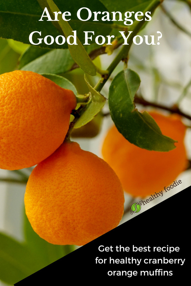 are oranges good for you