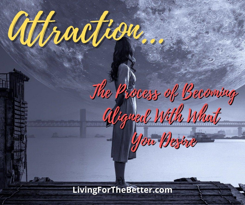 Attraction Process to Get What You Desire