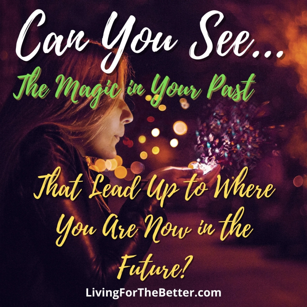 The Magic That Made You Who You Are