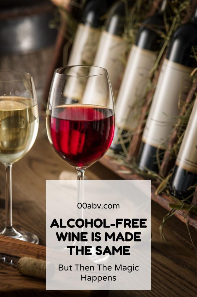 Alcohol-Free Wine Is Made Like Alcohol Wine