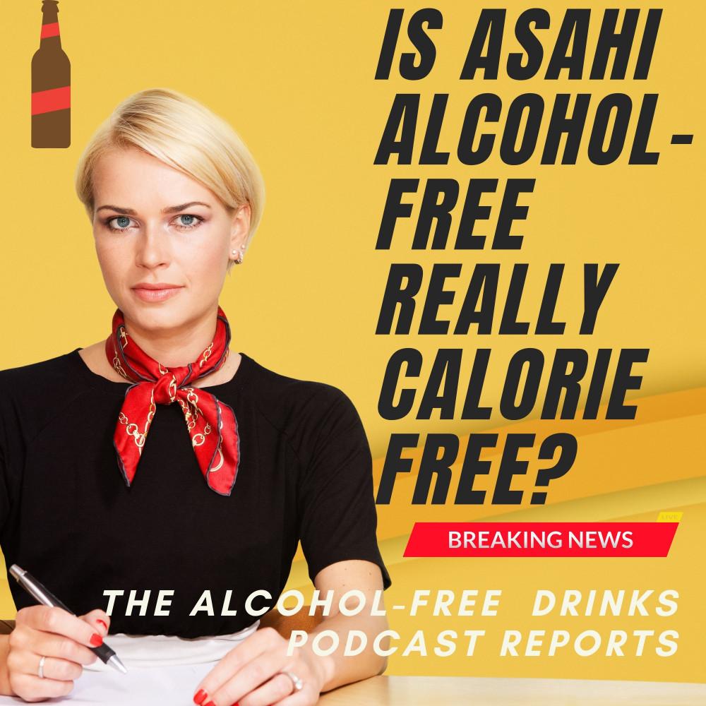 Asahi Dry Zero on the Alcohol-Free Drinks Podcast Headlines