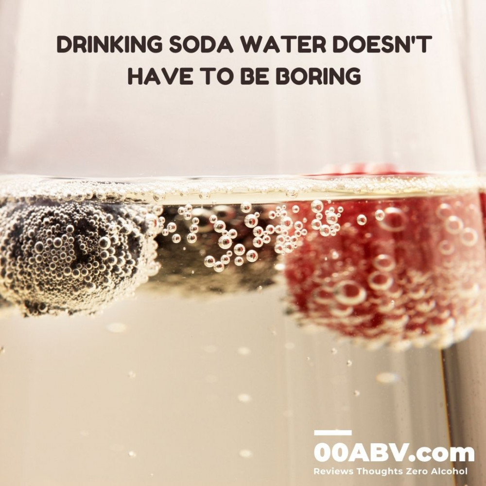 Soda Water Does Not Have to Be Boring