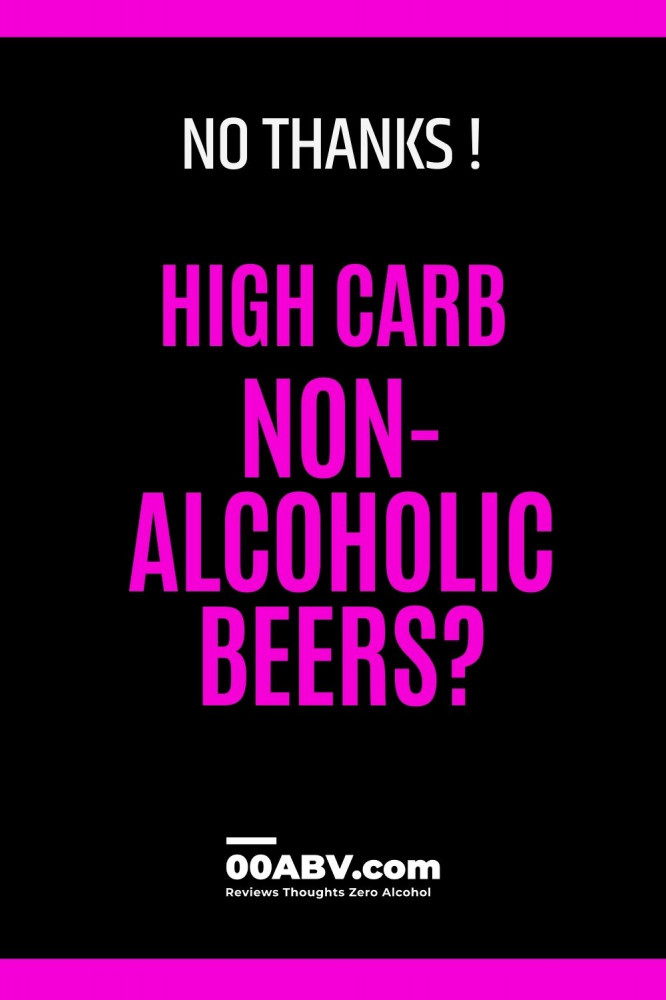 Say NO to Hi Carb non-alcoholic beers