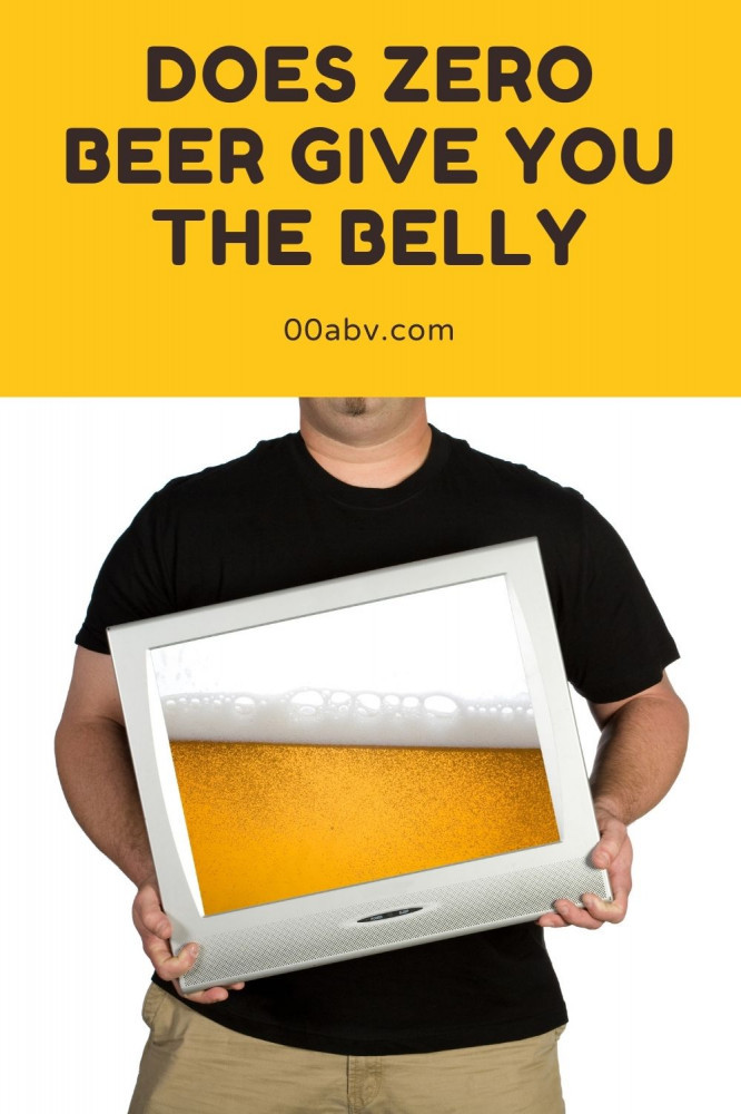 Does Zero Beer Give You The Belly?