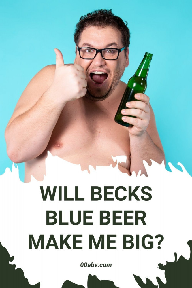 Will Beck Blue Beer Make Me Fat