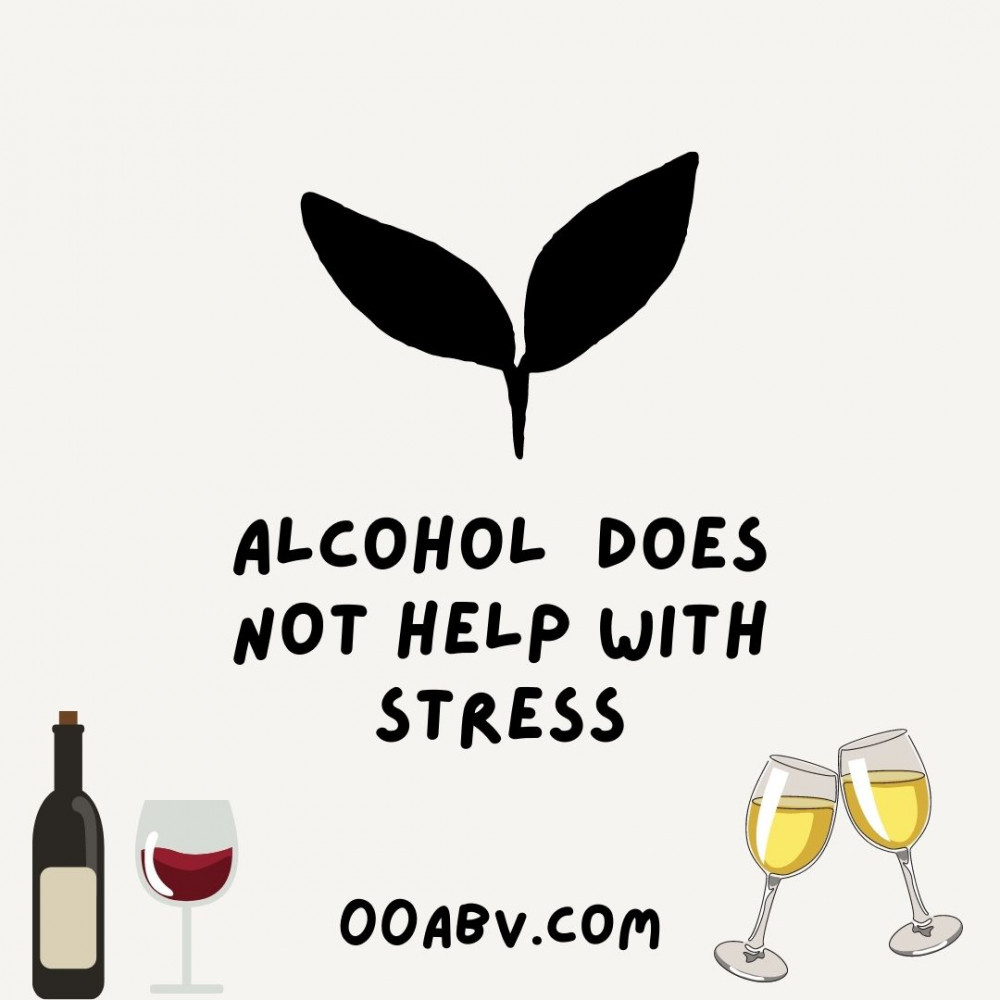 Alcohol Does Not Help Stress