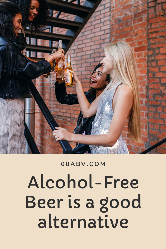 Alcohol-Beer is a good alternative