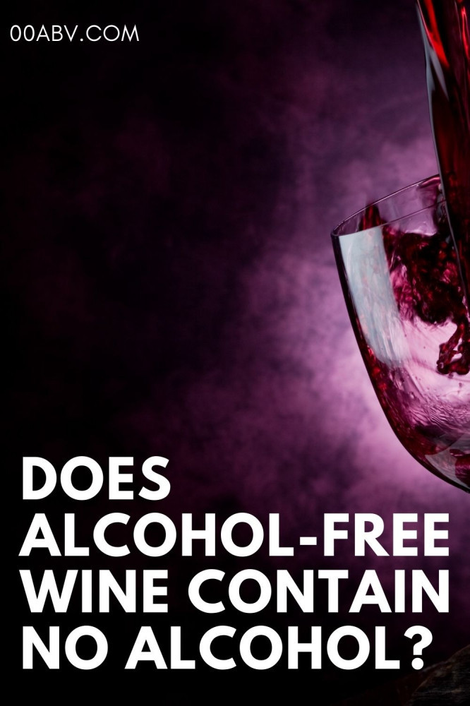 Does alcohol-free wine contain no alcohol?