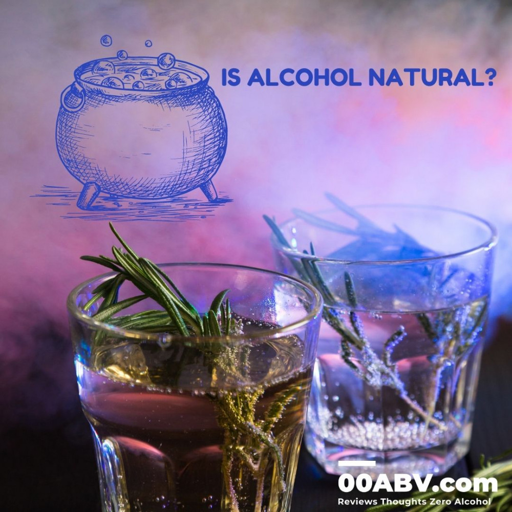 Is Alcohol Natural ?