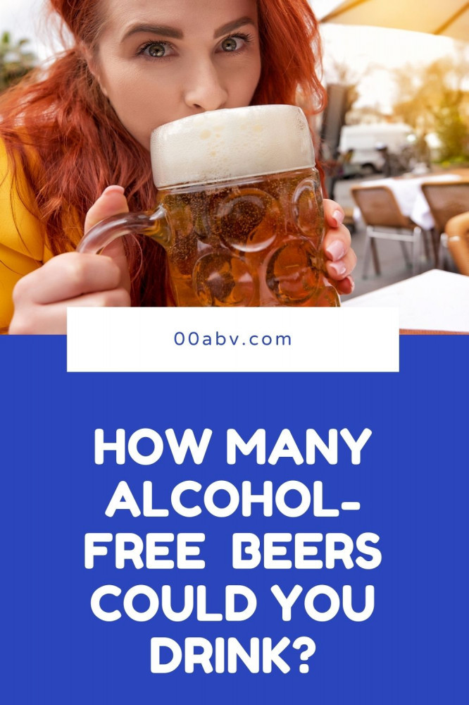 How Many Alcohol-Free Beers Can You Drink?
