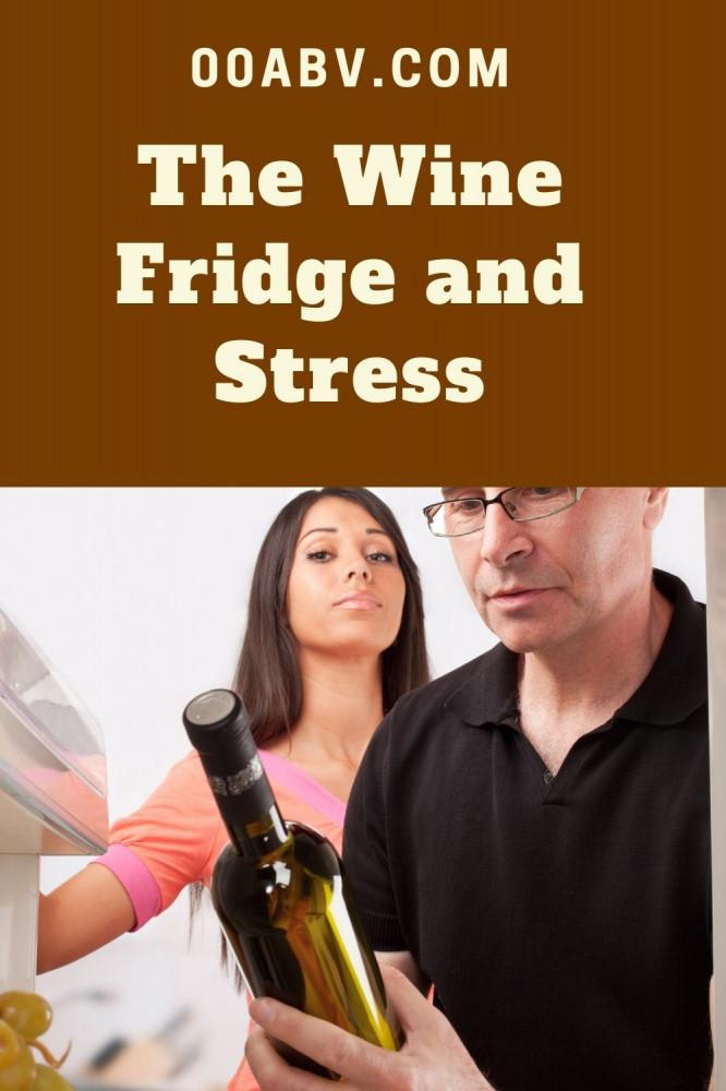 The Wine Fridge and Stress