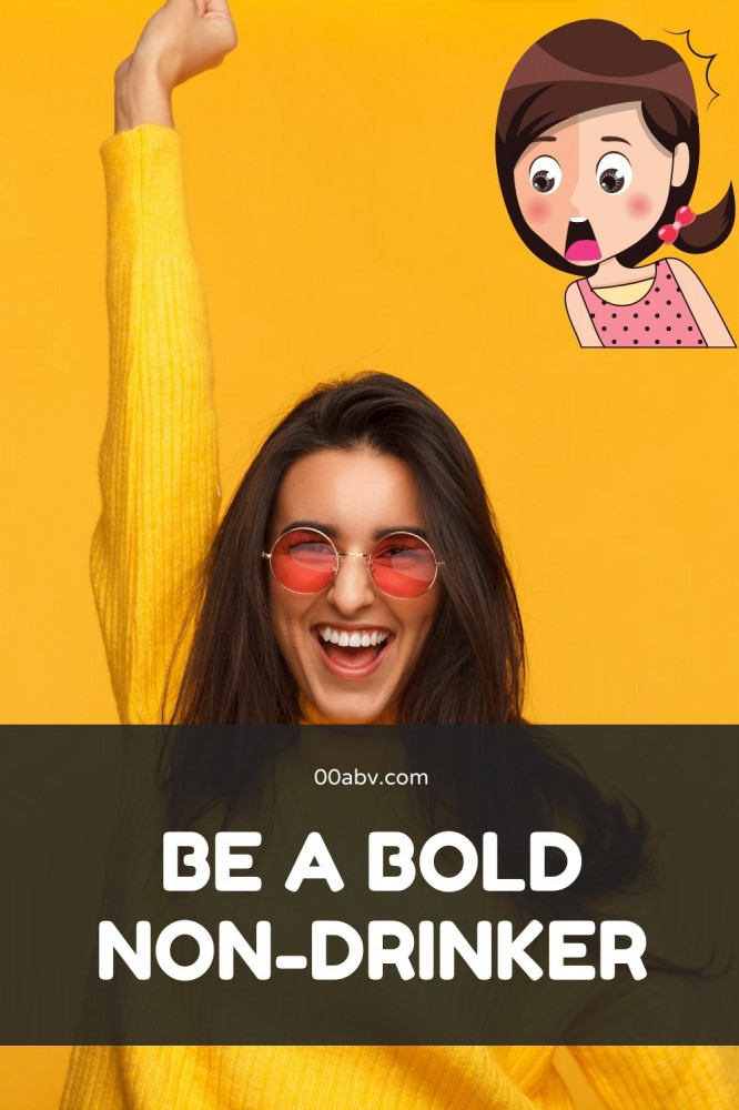 Be a bold non-drinker