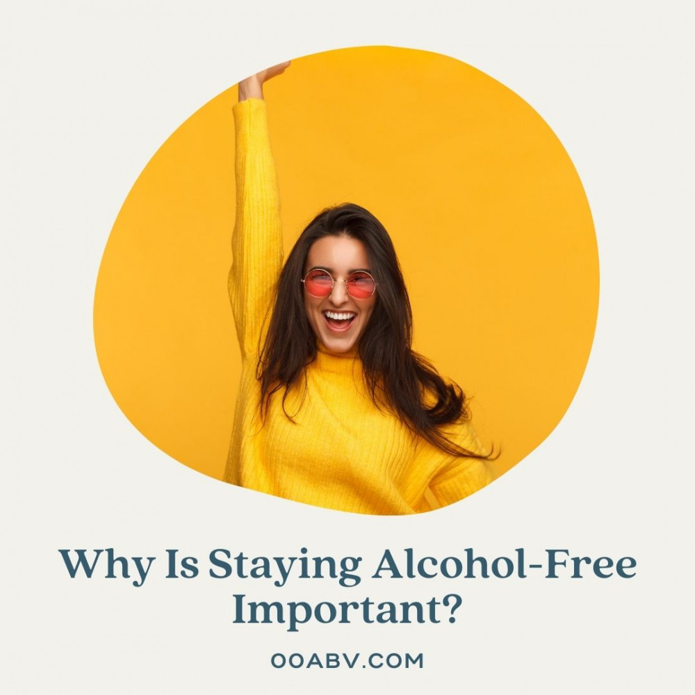 Why Is Staying Alcohol-Free Important?