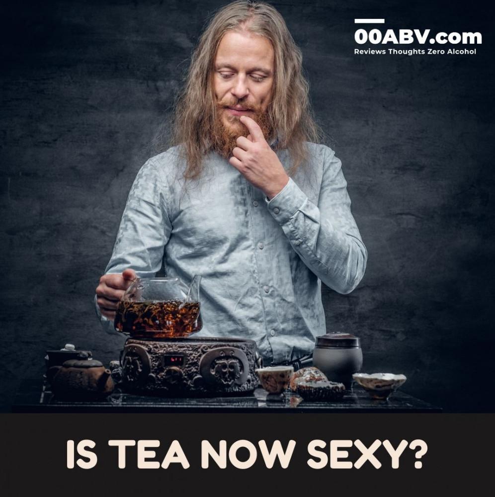 Is Tea Now Sexy?