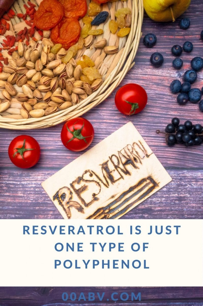 Resveratrol is just one type of polyphenol.