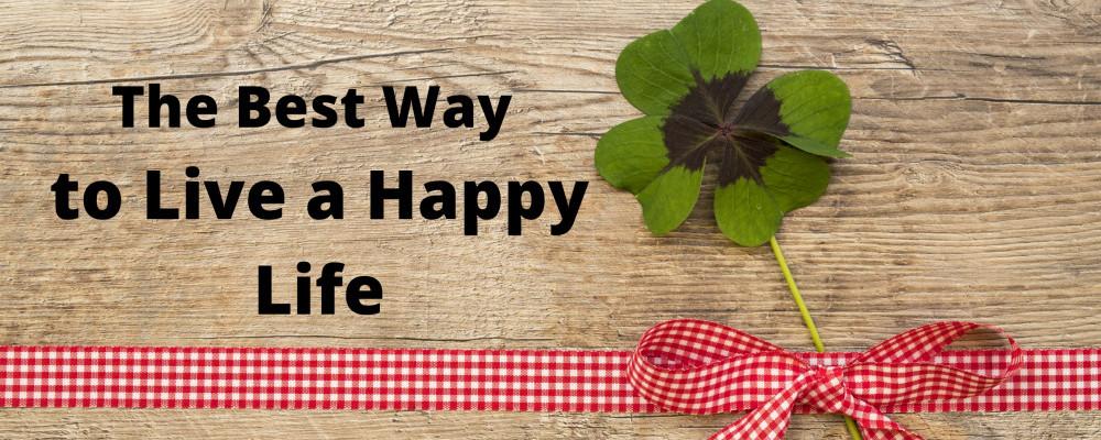 best way for happy life