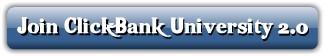 Join Click Bank University 2.0