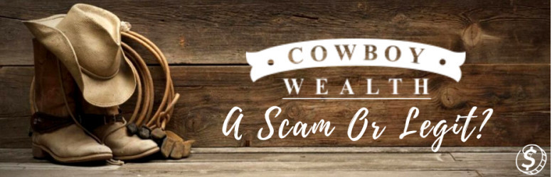 What is Cowboy Wealth A Scam Review