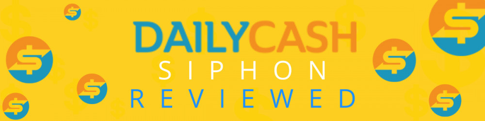 Daily Cash Siphon Review Is Daily Cash Siphon A Scam