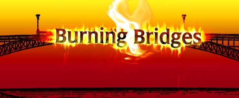 burn that bridge