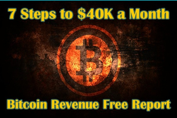 7 Steps to Bitcoin Income 40K a month plan