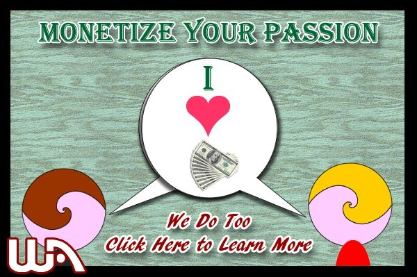 Monetize your Passion and Creat Passive Income