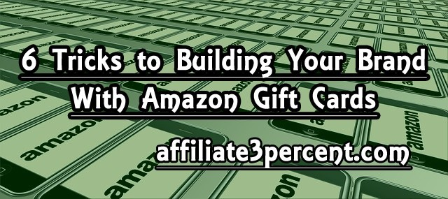6 Tricks to Building Your Brand With Amazon Gift Cards Image