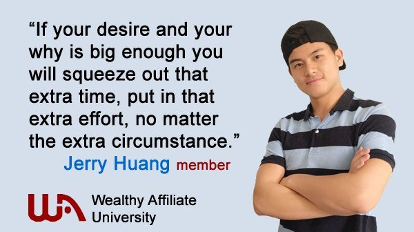 Fellow Wealthy Affiliate Member Jerry Huang says