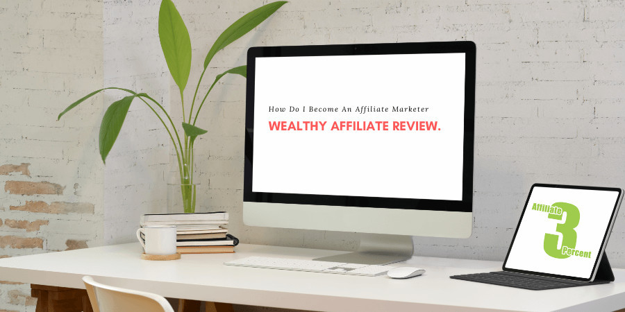 Wealthy Affiliate Review How do i become an Affiliate Marketer