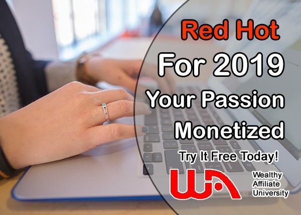 Your Passion Monetized Wealthy Affiliate
